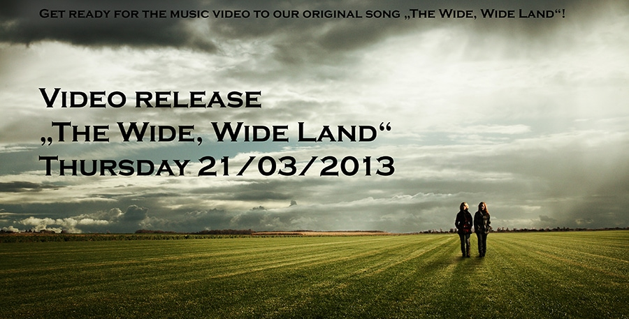 "Announcement for the video release of ""The Wide, Wide Land"" on 21st March 2013"